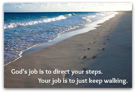 Gods job is to direct your steps